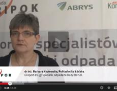 Wypowiedź Eksperta Rady RIPOK, dr inż. Barbary Kozłowskiej w sprawie nowego systemu gospodarki odpadami